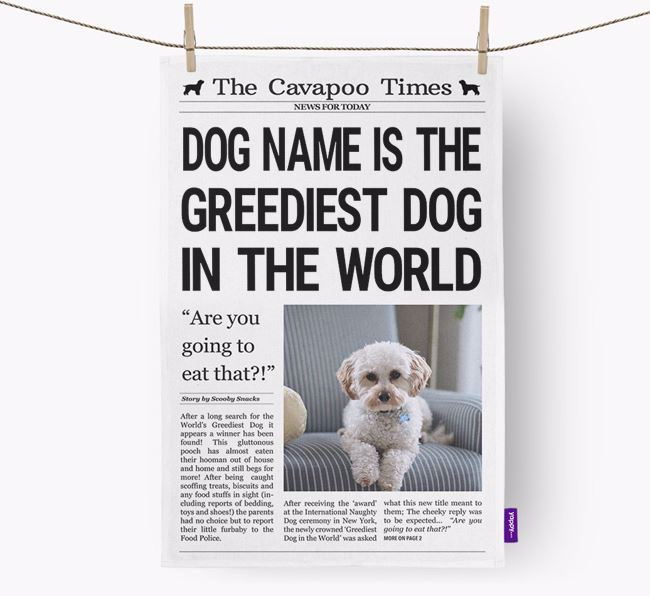 The Cavapoo Times 'Greediest Dog In The World' Personalised Tea Towel