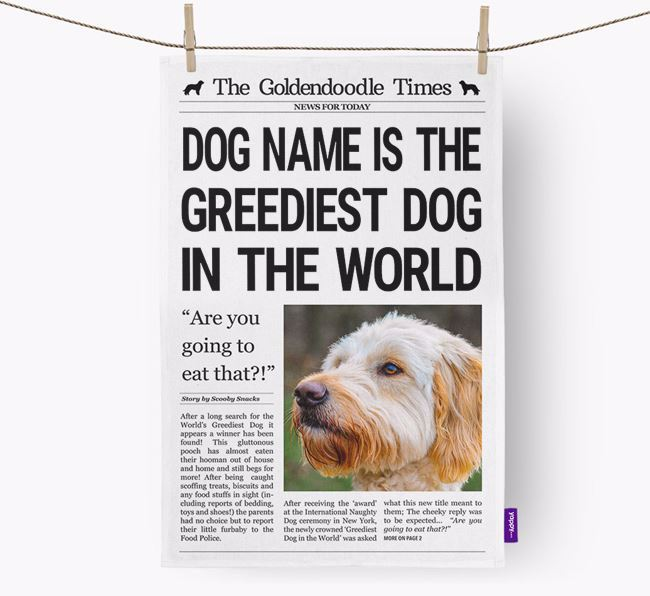 The Goldendoodle Times 'Greediest Dog In The World' Personalised Tea Towel