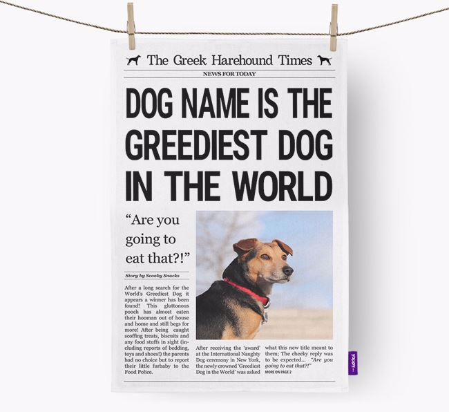 The Greek Harehound Times 'Greediest Dog In The World' Personalised Tea Towel