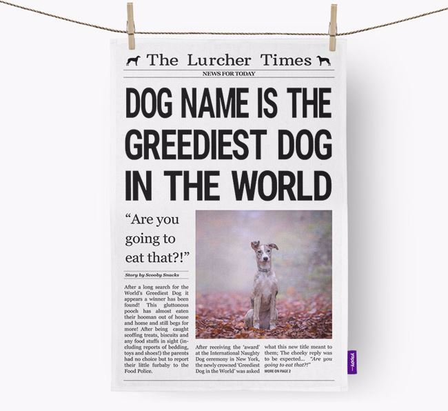 The Lurcher Times 'Greediest Dog In The World' Personalised Tea Towel