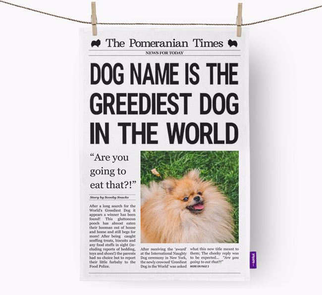 The Pomeranian Times 'Greediest Dog In The World' Personalised Tea Towel