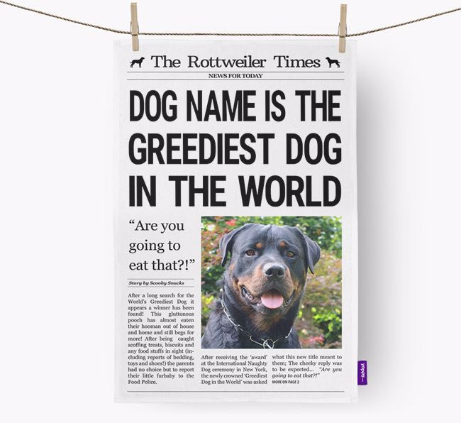 The Rottweiler Times 'Greediest Dog In The World' Personalised Tea Towel