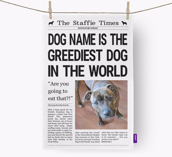 The Staffie Times 'Greediest Dog In The World' Personalised Tea Towel