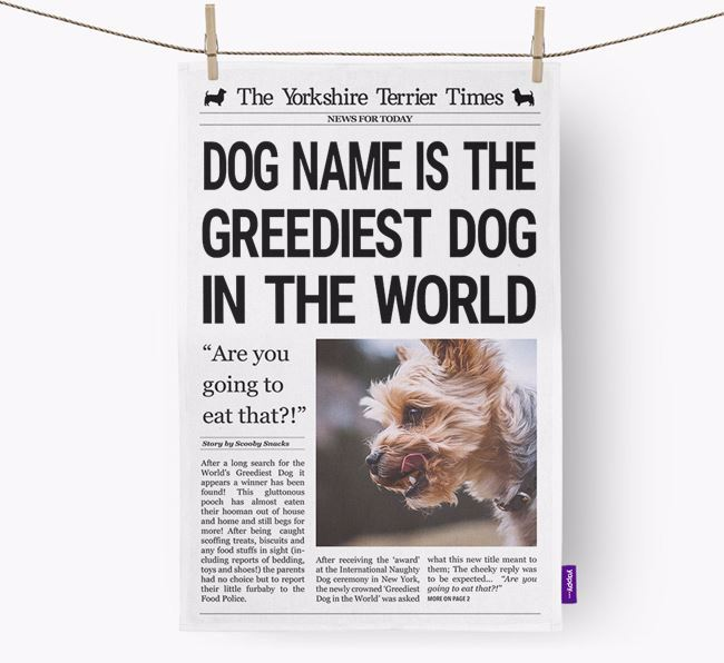 The Yorkie Times 'Greediest Dog In The World' Personalised Tea Towel
