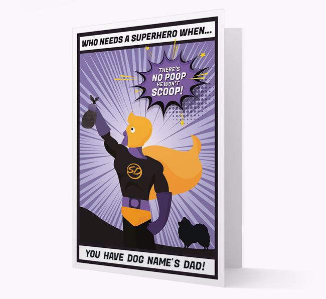 'Who Needs A Superhero?' - Personalised Pomeranian Father's Day Card