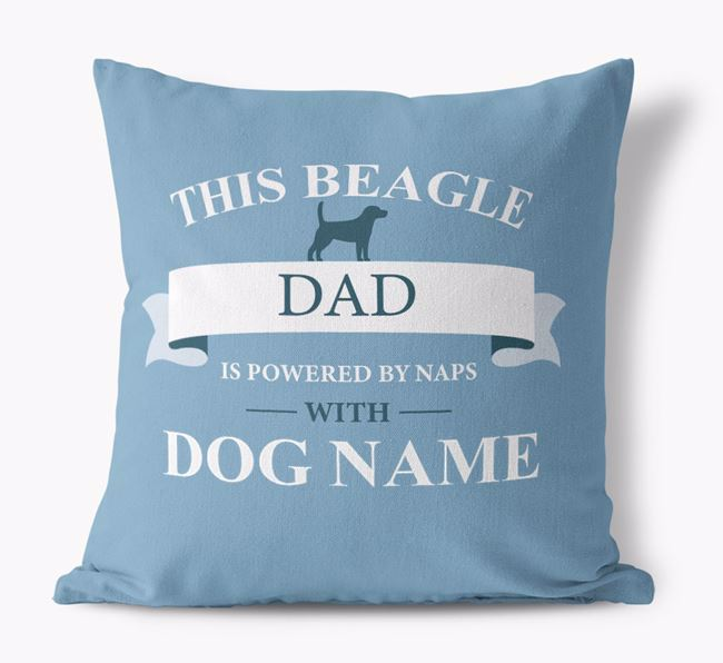 'This Beagle Dad Is Powered by Naps With...' - Personalised Canvas Cushion