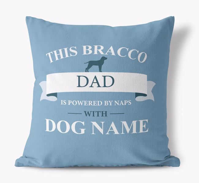 'This Bracco Dad Is Powered by Naps With...' - Personalized Canvas Pillow
