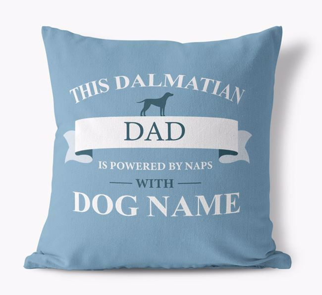 'This Dalmatian Dad Is Powered by Naps With...' - Personalized Canvas Pillow