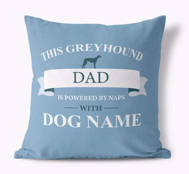 'This Greyhound Dad Is Powered by Naps With...' - Personalized Canvas Pillow