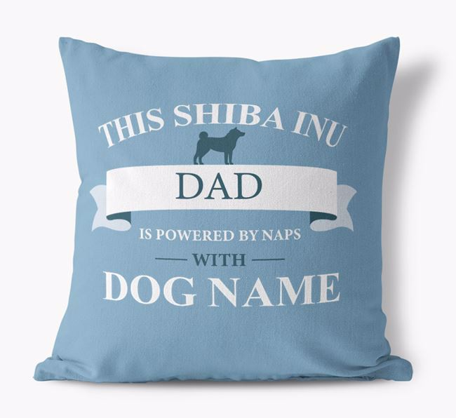 'This Shiba Inu Dad Is Powered by Naps With...' - Personalised Canvas Cushion