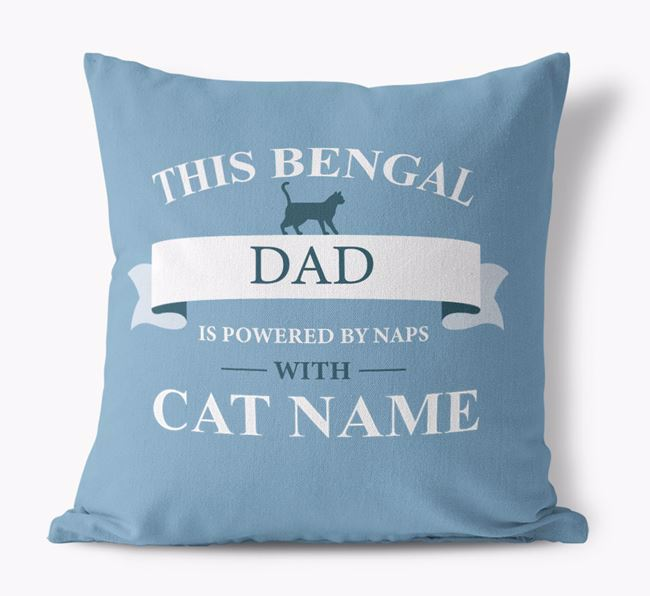 'This Bengal Dad Is Powered by Naps With...' - Personalized Canvas Pillow