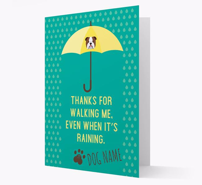 'Thanks for walking me, even when it's raining.' Personalized Card from Your Dog