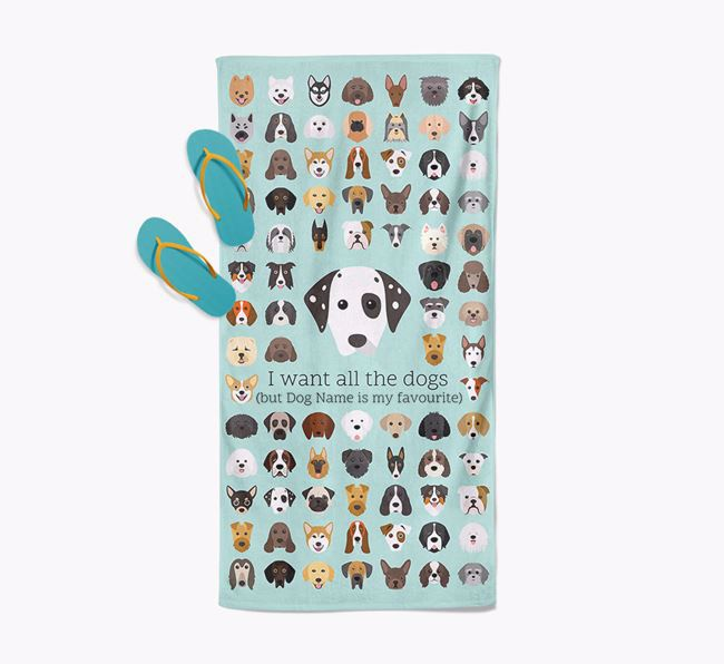 'I Want All The Dogs' - Personalised Dog Towel