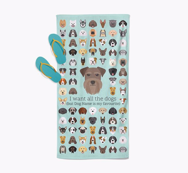 'I Want All The Dogs' - Personalised Schnauzer Towel