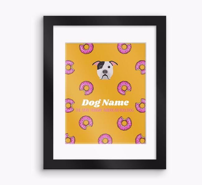 Personalised 'Your Dog the very hungry American Bulldog' Framed Print