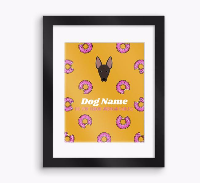 Personalised 'Your Dog the very hungry American Hairless' Framed Print