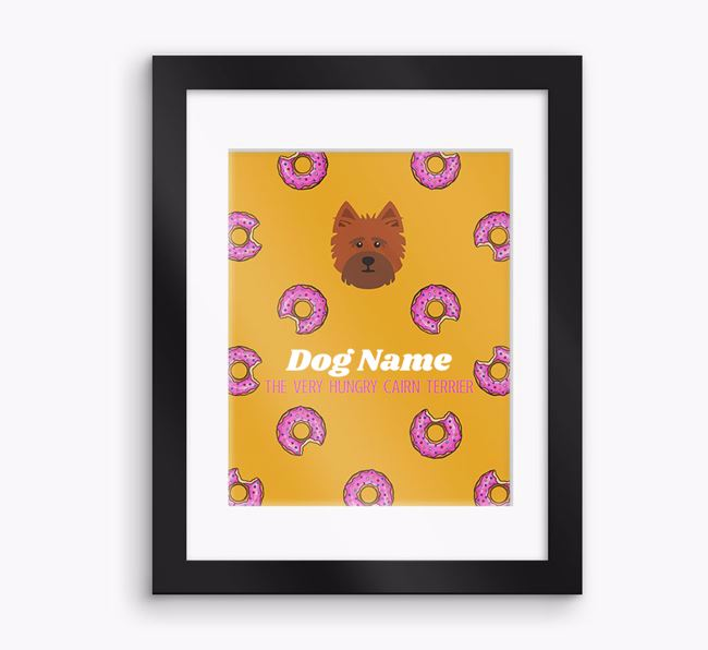 Personalised 'Your Dog the very hungry Cairn Terrier' Framed Print