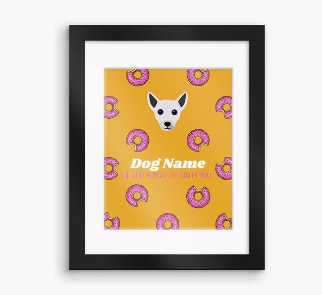 Personalised 'Your Dog the very hungry Chi Staffy Bull' Framed Print