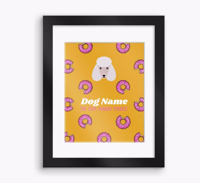 Personalised 'Your Dog the very hungry Poodle' Framed Print