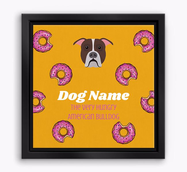 'Your Dog the hungry American Bulldog' Boxed Canvas Print