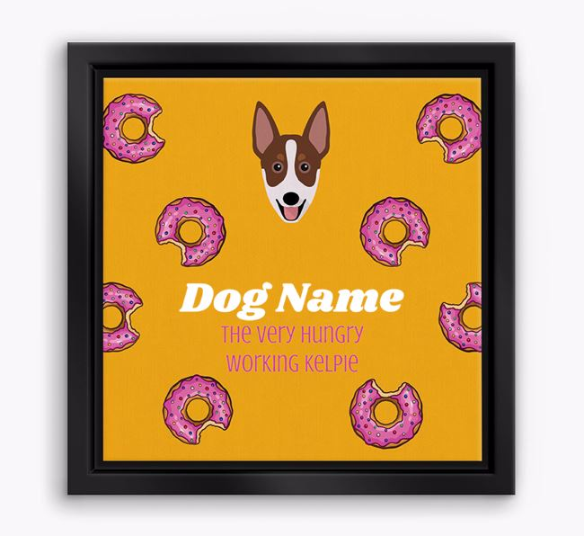 'Your Dog the hungry Working Kelpie' Boxed Canvas Print