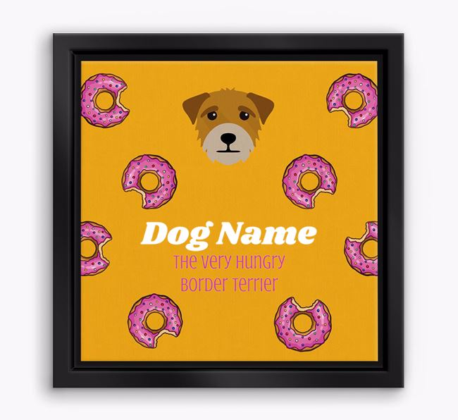 'Your Dog the hungry Border Terrier' Boxed Canvas Print