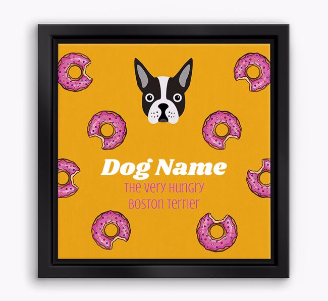 'Your Dog the hungry Boston Terrier' Boxed Canvas Print