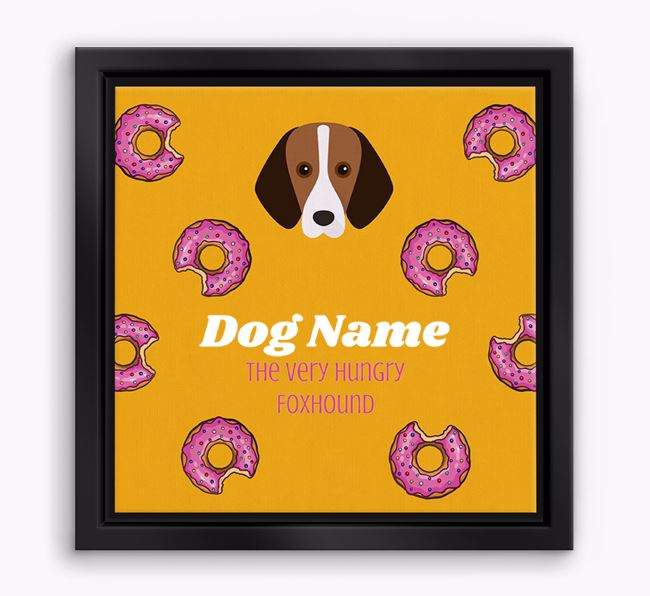 'Your Dog the hungry Foxhound' Boxed Canvas Print