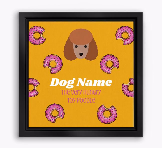 'Your Dog the hungry Toy Poodle' Boxed Canvas Print