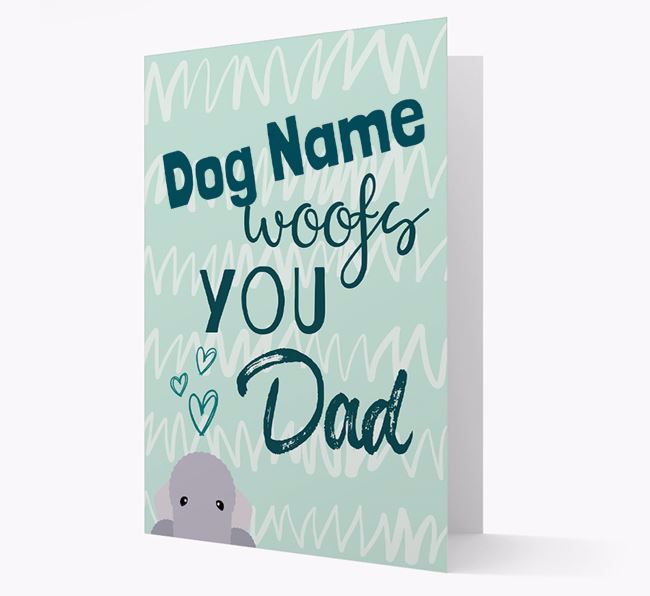 Personalized Bedlington Terrier 'Your Dog woofs you, Dad' Card
