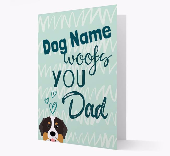 Personalized Bernese Mountain Dog 'Your Dog woofs you, Dad' Card