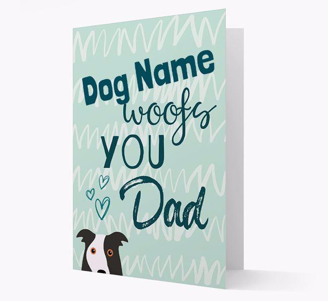 Personalised Border Collie 'Your Dog woofs you, Dad' Card