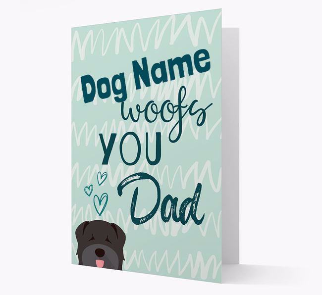 Personalised Bouvier Des Flandres 'Your Dog woofs you, Dad' Card