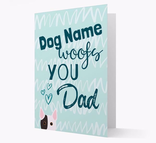 Personalised Bull Terrier 'Your Dog woofs you, Dad' Card