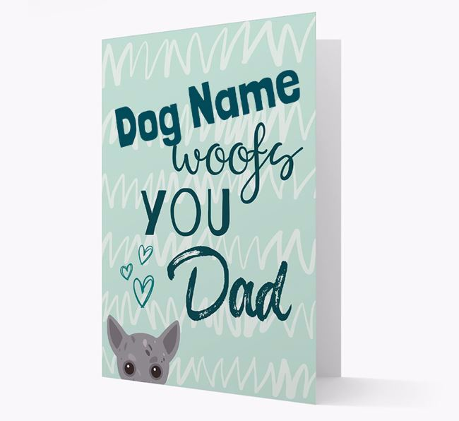 Personalized Chihuahua 'Your Dog woofs you, Dad' Card