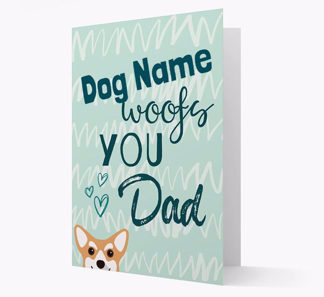 Personalised Corgi 'Your Dog woofs you, Dad' Card