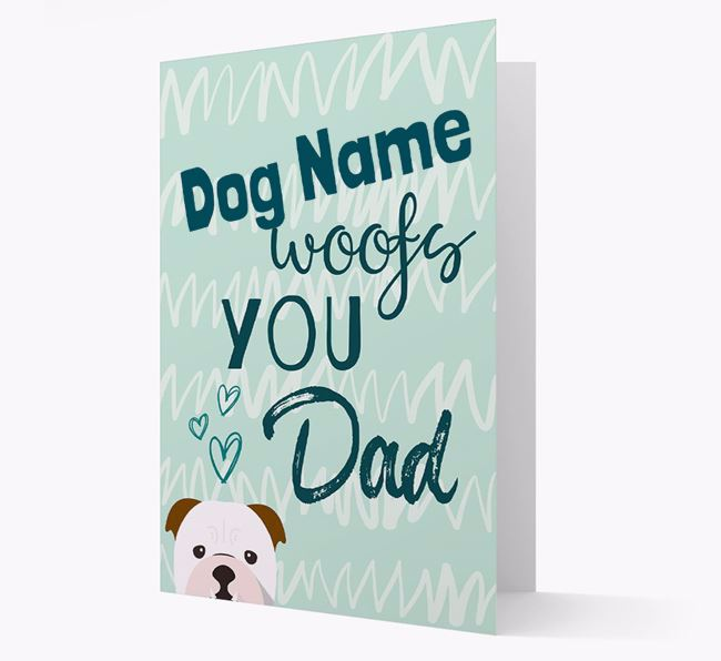 Personalised English Bulldog 'Your Dog woofs you, Dad' Card