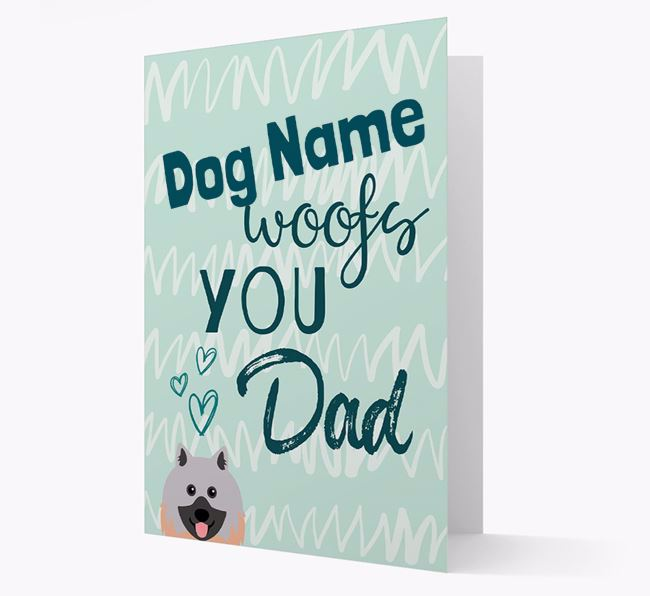 Personalized Keeshond 'Your Dog woofs you, Dad' Card