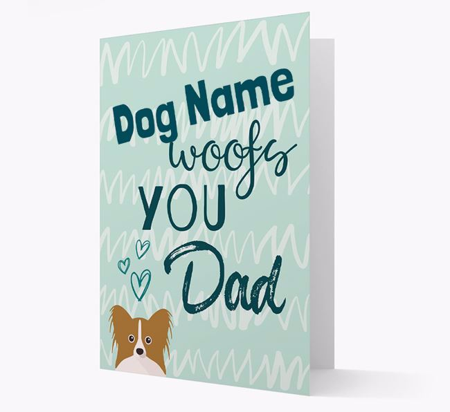 Personalized Papillon 'Your Dog woofs you, Dad' Card
