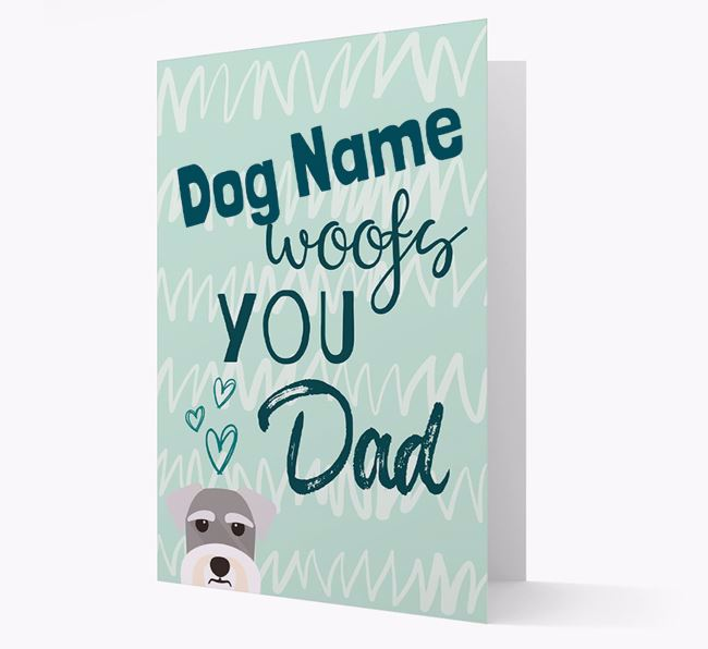 Personalised Schnauzer 'Your Dog woofs you, Dad' Card