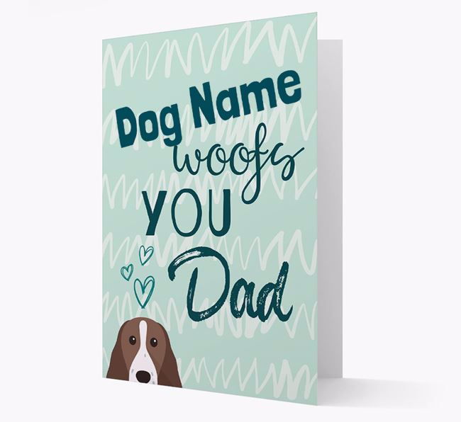 Personalized Springer Spaniel 'Your Dog woofs you, Dad' Card
