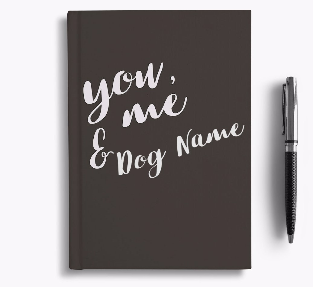 Personalized 'You, Me & {dogsName}' Notebook