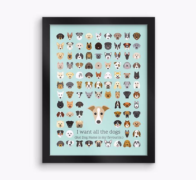 Personalised 'I want all the dogs' Framed Print