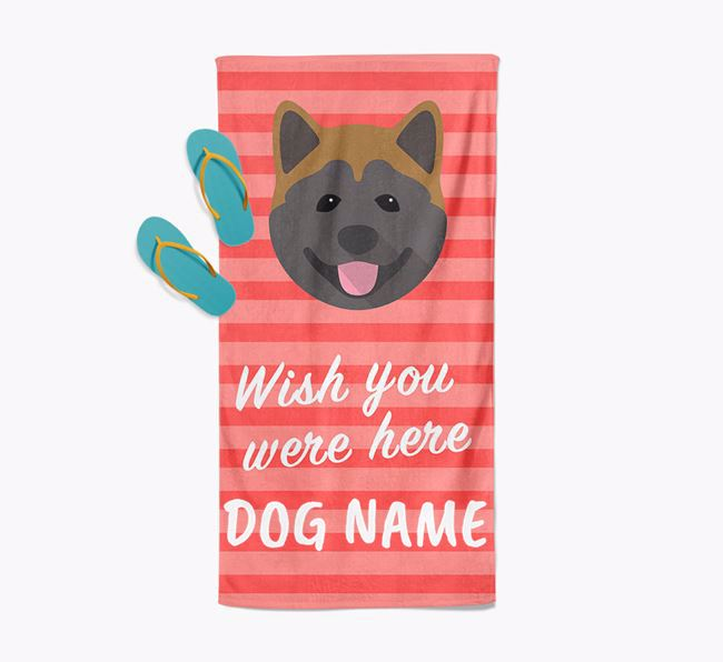 Personalised 'Wish you were here' with Akita Towel
