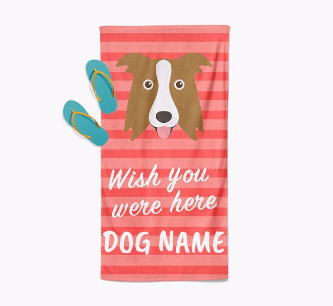 Personalised 'Wish you were here' with Border Collie Towel