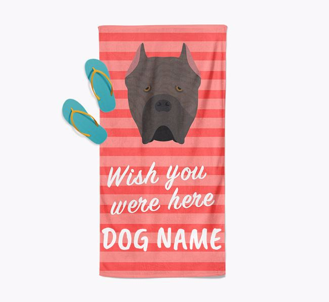 Personalised 'Wish you were here' with Cane Corso Italiano Towel
