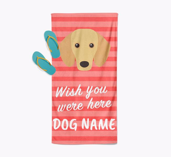 Personalised 'Wish you were here' with Dachshund Towel