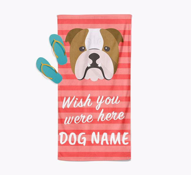 Personalised 'Wish you were here' with English Bulldog Towel