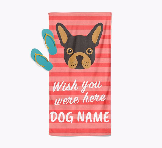 Personalised 'Wish you were here' with French Bulldog Towel