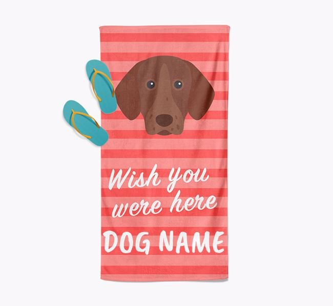 Personalised 'Wish you were here' with German Shorthaired Pointer Towel